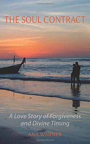 The Soul Contract: A Love Story of Forgiveness and Divine Timing