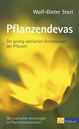 Pflanzendevas: Die geistig-seelischen Dimensionen der Pfanzen