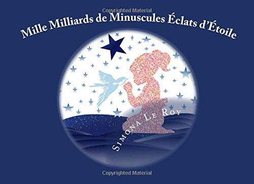 Mille milliards de minuscules éclats d'étoile (French Edition)