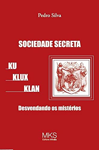 SOCIEDADE SECRETA KU KLUX KLAN