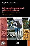 Cultura, gobernanza local y desarrollo urbano: Políticas culturales en Barcelona y València en perspectiva comparada (Spanish Edition)