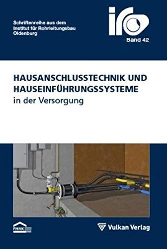 Hausanschlusstechnik und Hauseinführungssysteme in der Versorgung (IRO-Schriftenreihe)