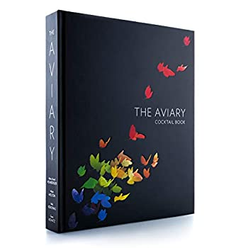 The Aviary Cocktail Book 0692898379 Book Cover