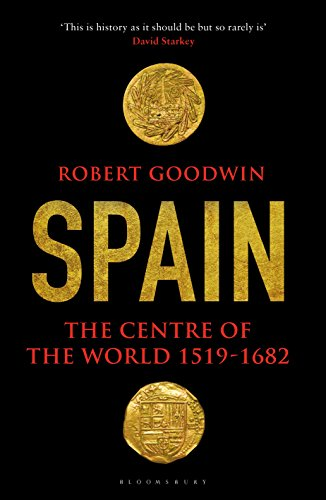 Spain: The Centre of the World 1519-1682 (English Edition) eBook: Goodwin, Robert: Amazon.es: Tienda Kindle