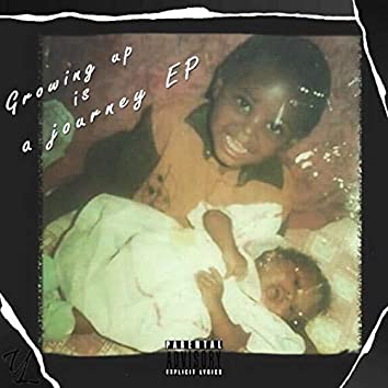 Growing Up Is A Journey - EP
