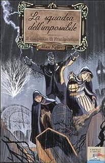Il complotto di Frankenstein. Max Keller (Vol. 1)