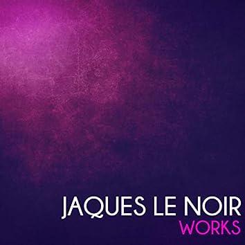 Jaques Le Noir Works