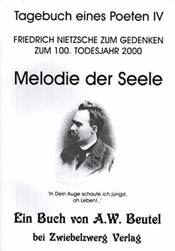 Melodie der Seele: Friedrich Nietzsche zum Gedenken zum 100. Todestag