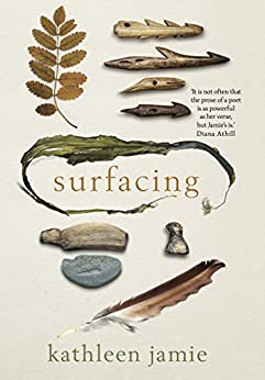 Surfacing by [Kathleen Jamie]