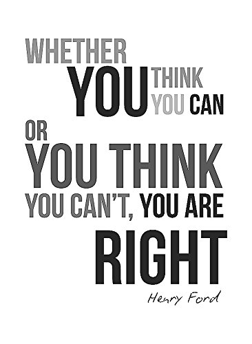 Whether You Think You Can or Can Not You are Right Motivational Sign