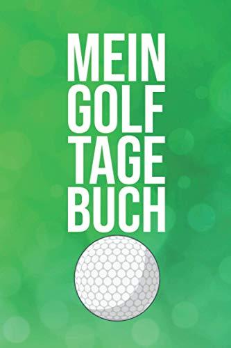 Mein Golf Tagebuch: Golfer und Golfspieler Schlagbuch zum Ausfüllen mit Schläger-Weiten-Tabelle für Anfänger und Fortgeschrittene - Golf Equipment und Geschenk für Männer und Frauen