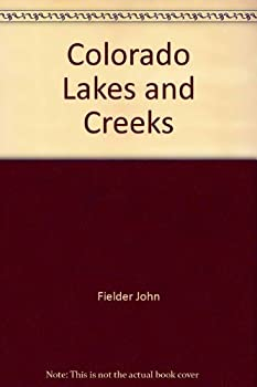Colorado Lakes and Creeks 0942394240 Book Cover