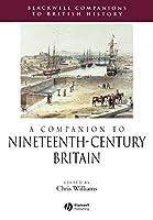 A Companion to Nineteenth-Century Britain (Blackwell Companions to British History)