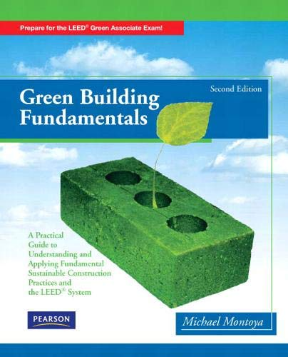 Compare Textbook Prices for Green Building Fundamentals 2 Edition ISBN 9780135111086 by Montoya, Mike