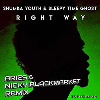 Right Way (Aries & Nicky Blackmarket Remix)