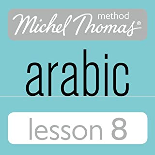 Michel Thomas Beginner Arabic, Lesson 8 audiobook cover art