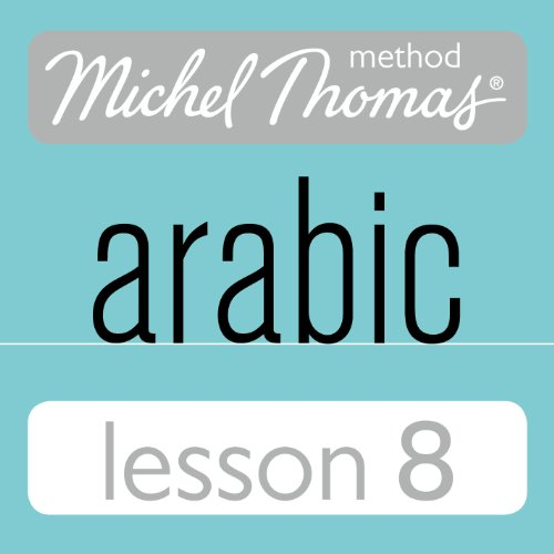 Michel Thomas Beginner Arabic, Lesson 8 cover art