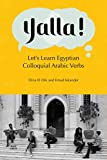 Yalla!: Let s Learn Egyptian Colloquial Arabic Verbs