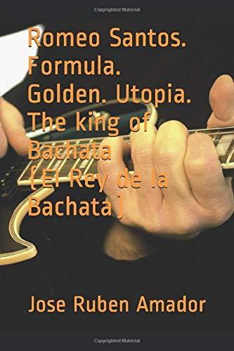 Romeo Santos. Formula. Golden. Utopia. The king of Bachata (El Rey de la Bachata)