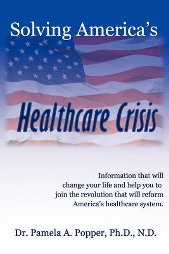 Solving America's Healthcare Crisis