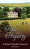 Pride & Property: A Pride & Prejudice Variation (English Edition)