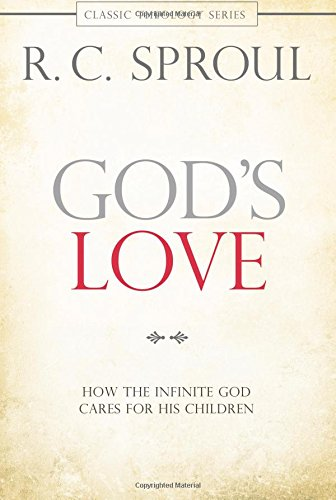 God's Love: How the Infinite God Cares for His Children (Classic Theology)