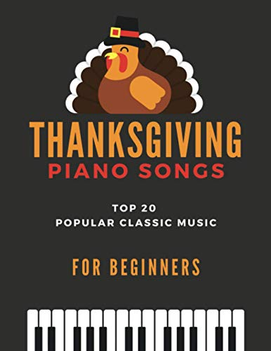 Thanksgiving Piano Songs - TOP 20 Popular Classic Music for Beginners: Simplified Arrangements! Big Notes, Video Tutorial, Amazing Grace, When the ... Song, Holy, Joy to the World and more