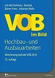 VOB im Bild – Hochbau- und Ausbauarbeiten: Abrechnung nach der VOB 2016 - Rainer Franz