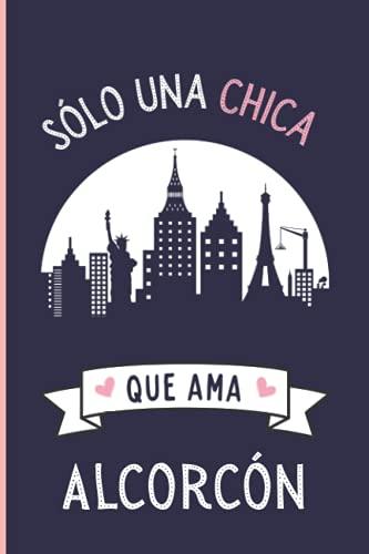 Solo una chica que ama Alcorcón: Cuaderno De Notas, regalo