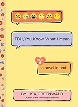 TBH #6: TBH, You Know What I Mean by [Lisa Greenwald]