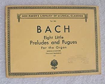 Paperback Bach: Eight Little Preludes and Fugues For The Organ Vol. 1456 Widor-Schweitzer (Schirmer's Library of Musical Classics) Book