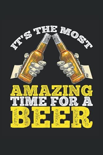 Its The Most Amazing Time For A Beer: Bier ein Notizbuch A5 mit 108 karierte Seiten. Ein lustiges Motiv für Biertrinker, Bierliebhaber zum ... Day oder im Biergarten. Perfekt zum Vatertag.