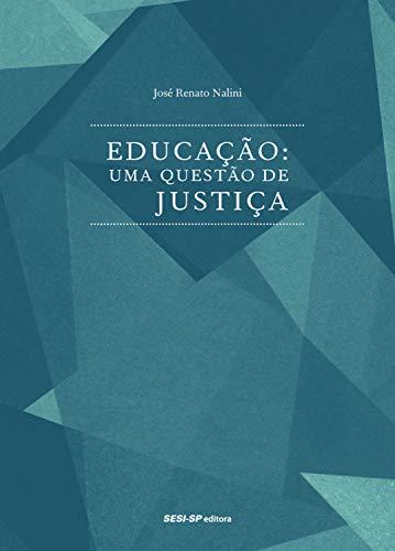 Educação, uma questão de justiça por [José Renato Nalini]