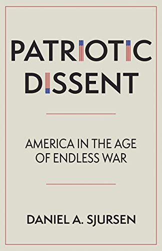 Patriotic Dissent: America in the Age of Endless War