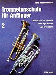 TROMPETENSCHULE FUER ANFAENGER 2 - arrangiert für Trompete [Noten / Sheetmusic] Komponist: KRUMPFER HANS JOACHIM