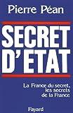 Secret d'Etat. La France du secret, les secrets de la France