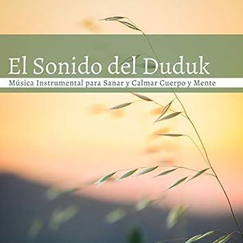El Sonido del Duduk: Música Instrumental para Sanar y Calmar Cuerpo y Mente