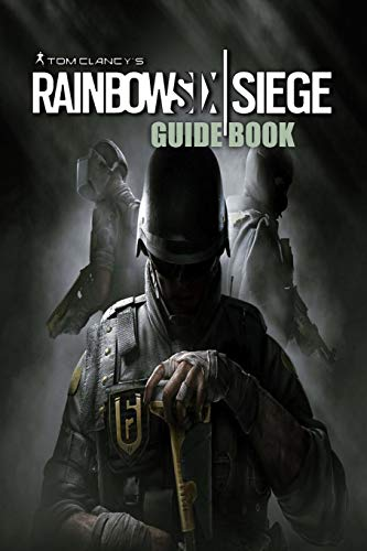 TomClancy's Rainbow Six: Siege Guide Book: Travel Game Book