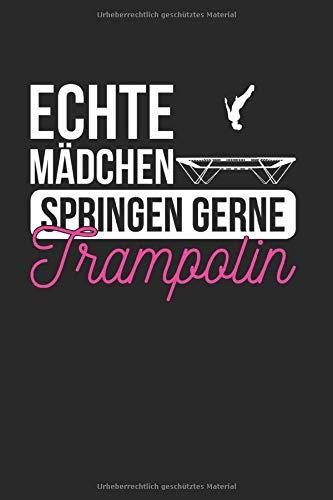 Echte Mädchen Springen Gern: Turnen & Trampolin Notizbuch 6'x9' Springer Geschenk Für Hüpfen & Gymnastik