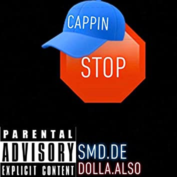 Stop Cappin'