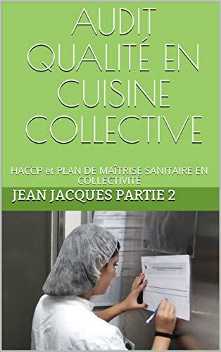 bon comparatif Test collectif de qualité de la cuisine: HACCP et plan sanitaire collectif (partie 2) un avis de 2021