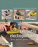 Les outils électroportatifs: Scier, poncer, percer, fraiser