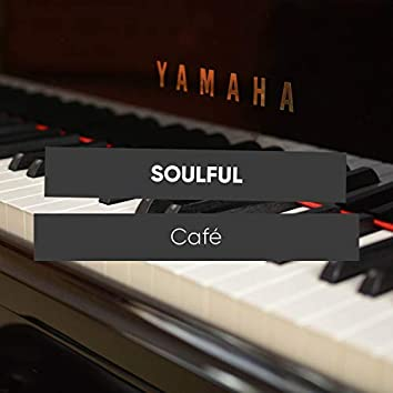 Soulful Café Therapy Songs