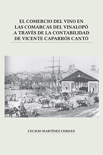 EL COMERCIO DEL VINO EN LAS COMARCAS DEL VINALOPÓ A TRAVÉS DE LA CONTABILIDAD DE VICENTE CAPARRÓS CANTÓ