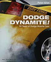Dodge Dynamite!: 50 Years of Dodge Muscle Cars (Veloce Classic Reprint)