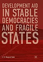 Development Aid in Stable Democracies and Fragile States