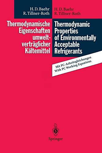 Thermodynamische Eigenschaften umweltverträglicher Kältemittel / Thermodynamic Properties of Environmentally Acceptable Refrigerants: . . . R 152a and ... for Ammonia, R 22, R 134a, R 152a and R 123