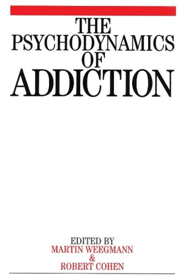 アドバイス免除美的The Psychodynamics of Addiction