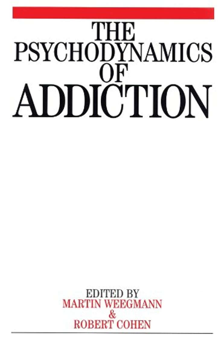 代わって郊外混乱したThe Psychodynamics of Addiction