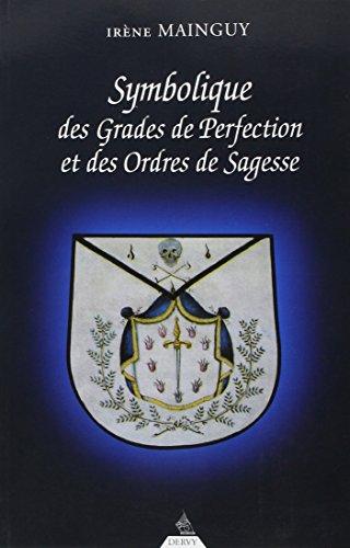 Symbolique des grades de perfection et des ordres de sagesse